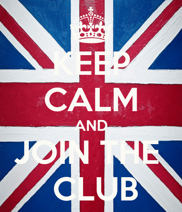 KEEP CALM AND JOIN THE   CLUB