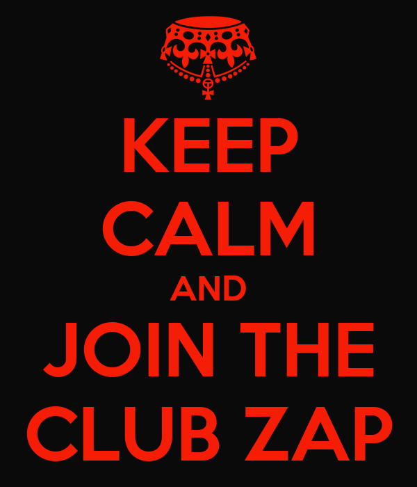 KEEP CALM AND JOIN THE CLUB ZAP