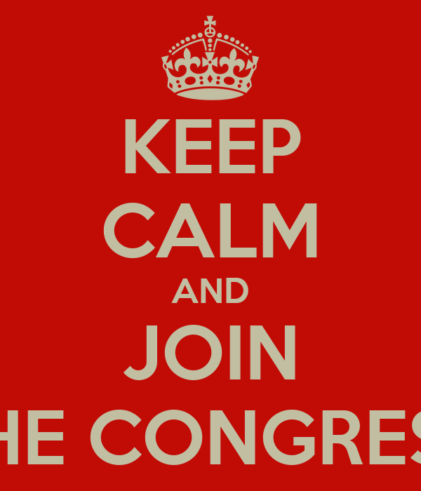 KEEP CALM AND JOIN THE CONGRESS