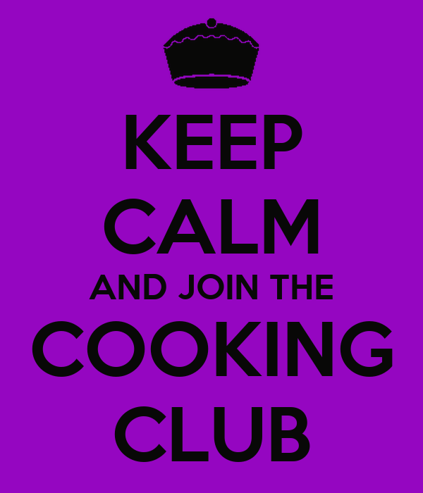 KEEP CALM AND JOIN THE COOKING CLUB