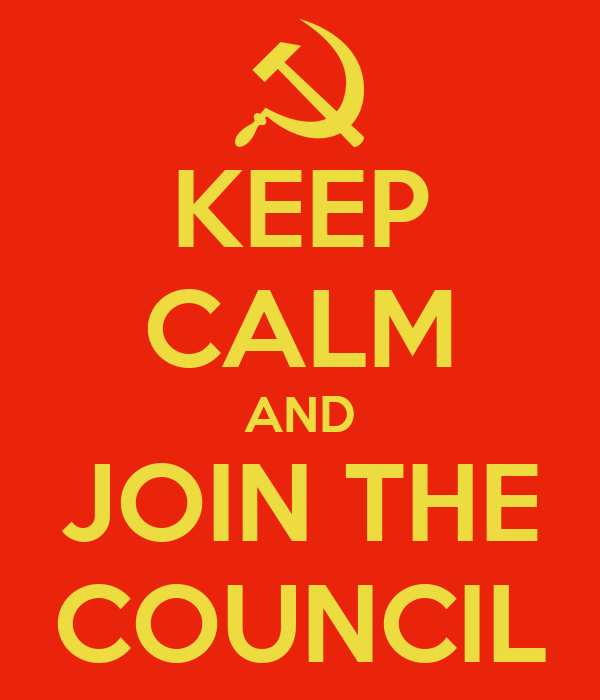 KEEP CALM AND JOIN THE COUNCIL