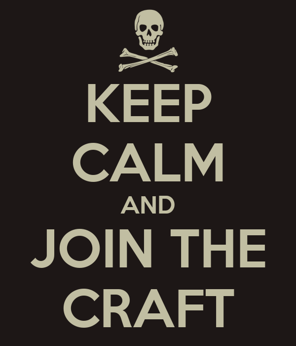 KEEP CALM AND JOIN THE CRAFT