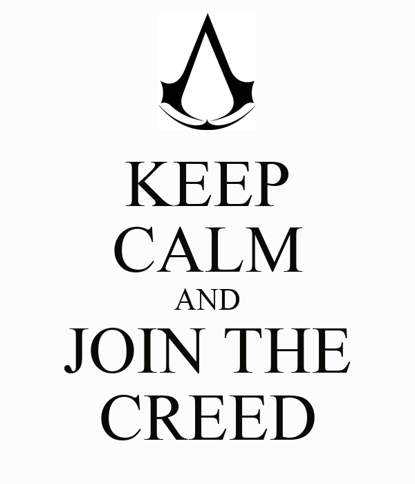 KEEP CALM AND JOIN THE CREED