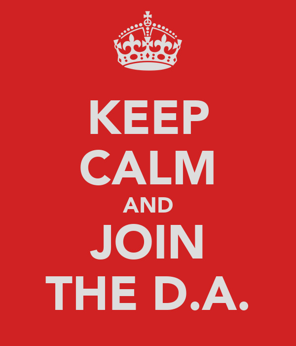 KEEP CALM AND JOIN THE D.A.