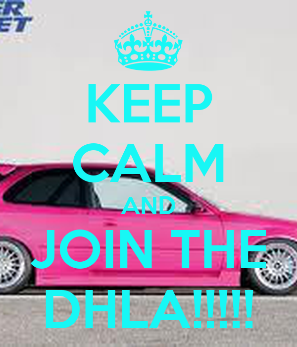 KEEP CALM AND JOIN THE DHLA!!!!!