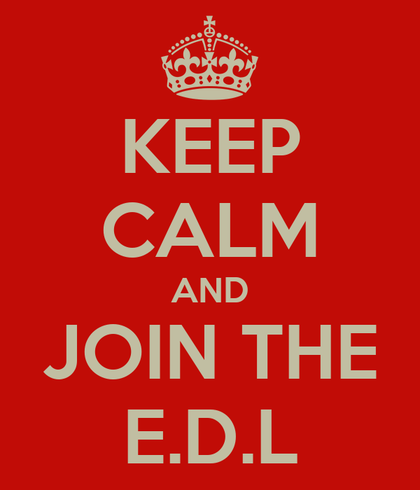 KEEP CALM AND JOIN THE E.D.L