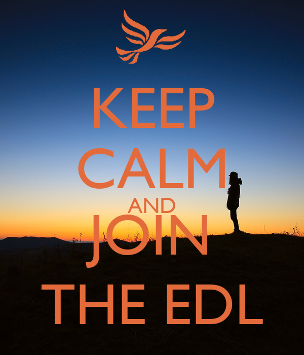 KEEP CALM AND JOIN THE EDL