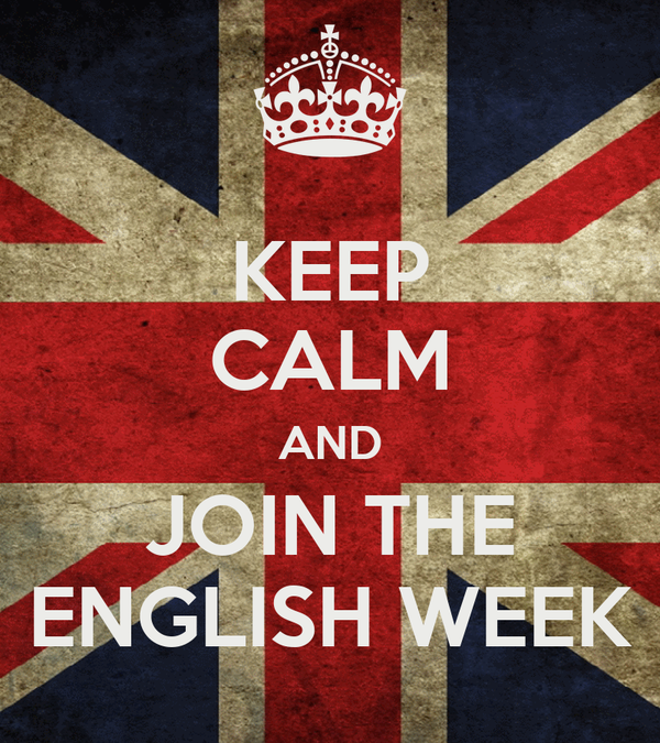 KEEP CALM AND JOIN THE ENGLISH WEEK