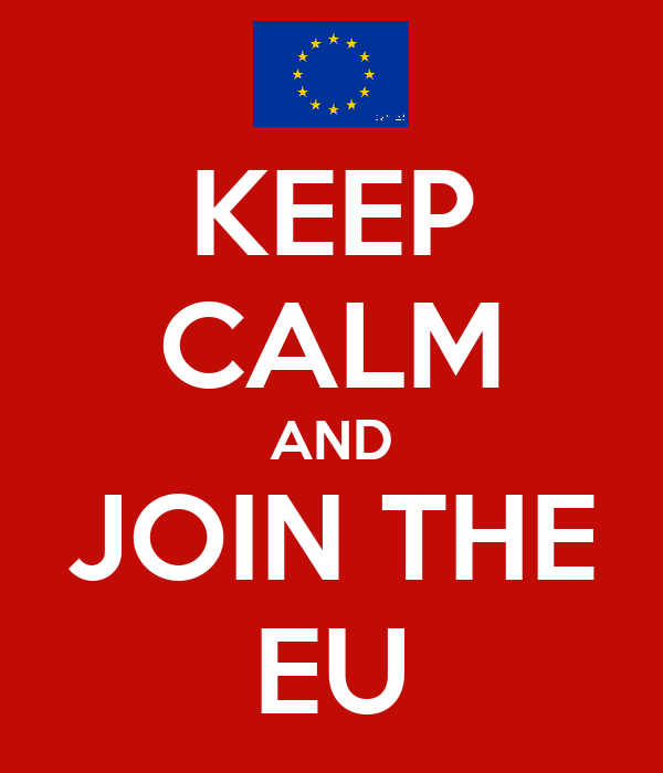 KEEP CALM AND JOIN THE EU