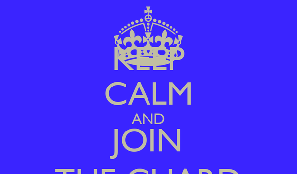 KEEP CALM AND JOIN THE GUARD