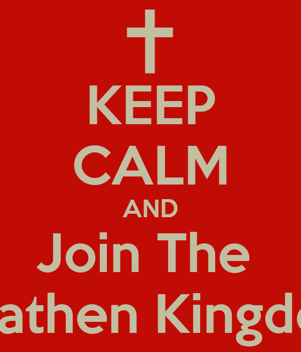 KEEP CALM AND Join The  Heathen Kingdom