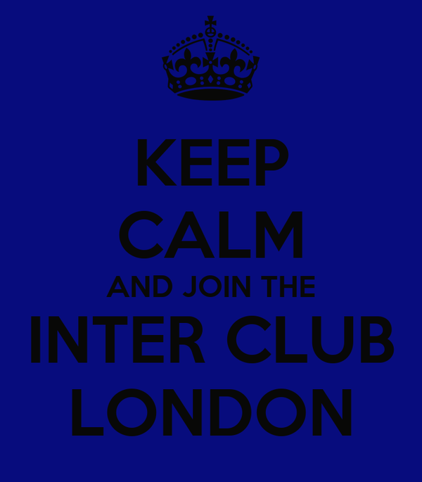 KEEP CALM AND JOIN THE INTER CLUB LONDON