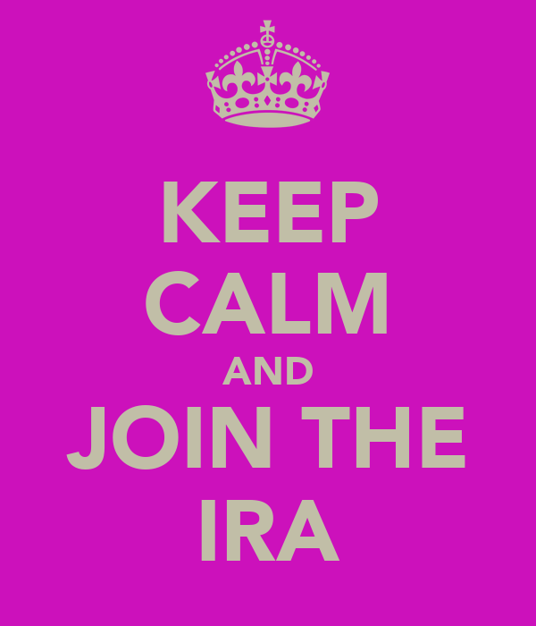KEEP CALM AND JOIN THE IRA