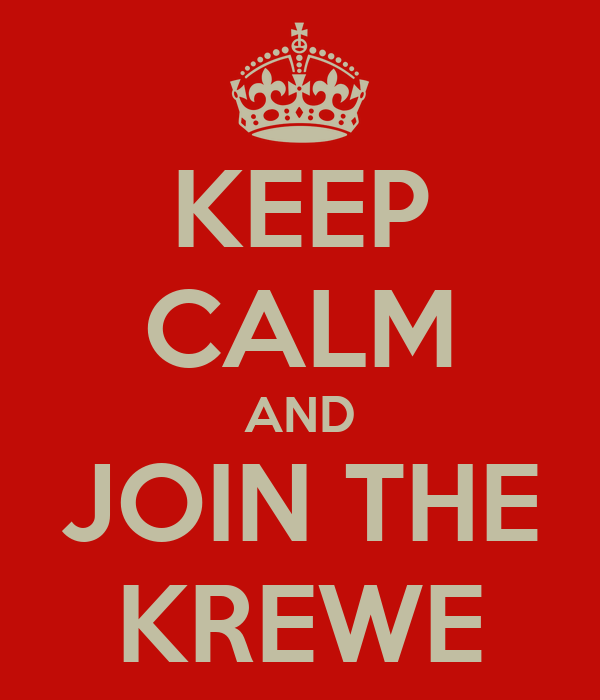 KEEP CALM AND JOIN THE KREWE