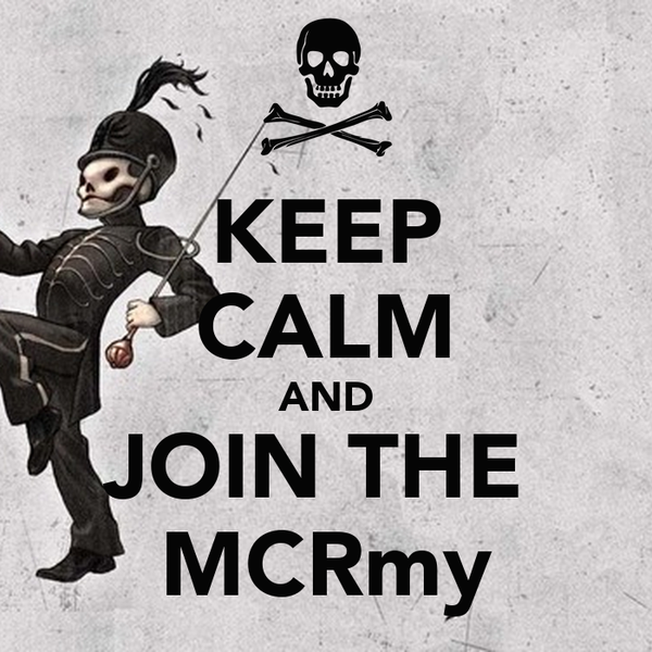 KEEP CALM AND JOIN THE  MCRmy