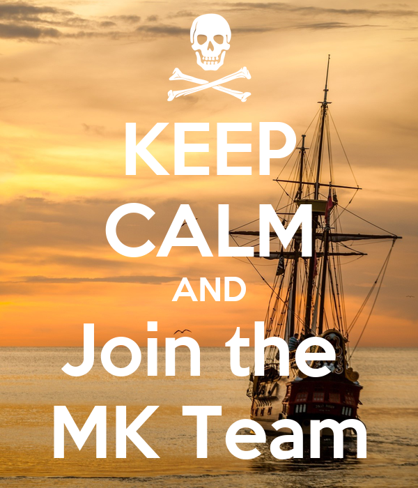 KEEP CALM AND Join the  MK Team