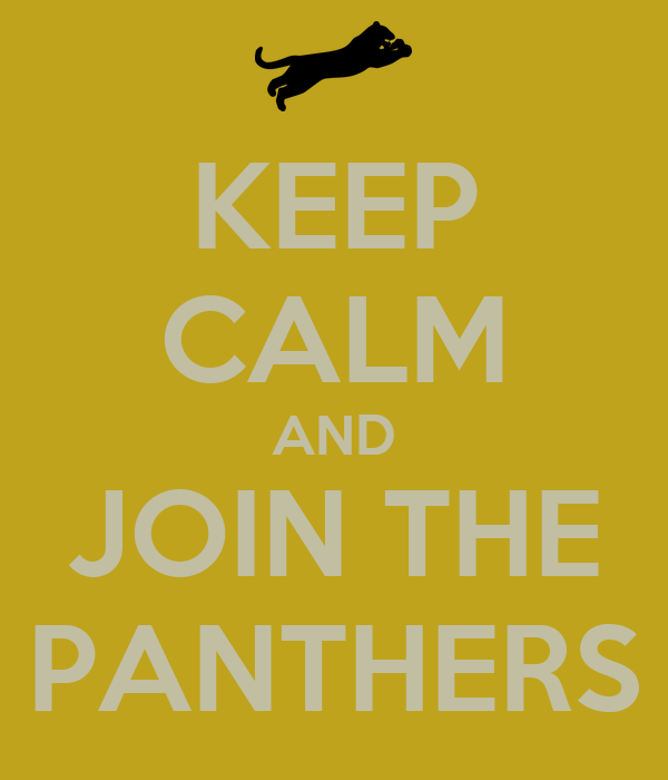 KEEP CALM AND JOIN THE PANTHERS