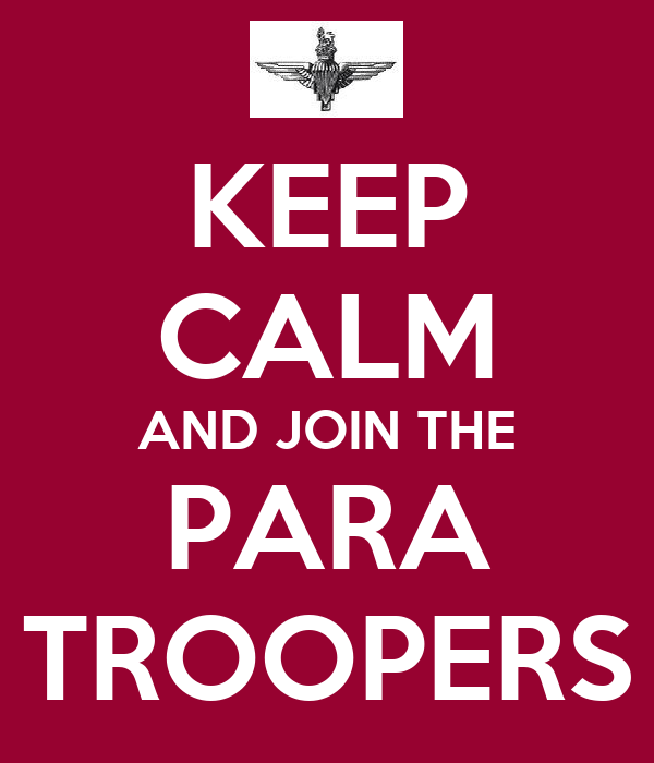 KEEP CALM AND JOIN THE PARA TROOPERS