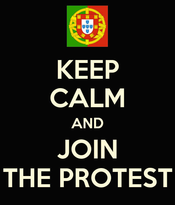 KEEP CALM AND JOIN THE PROTEST