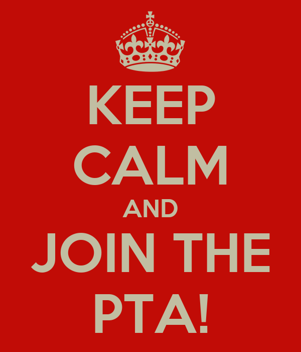 KEEP CALM AND JOIN THE PTA!