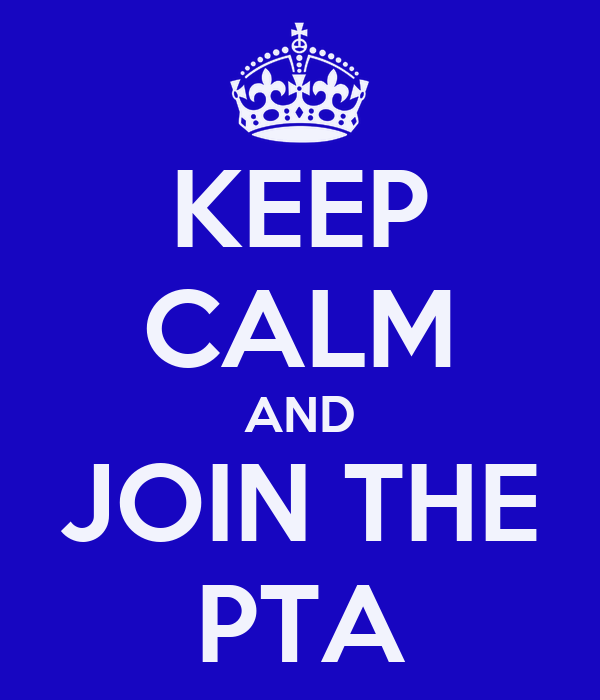 KEEP CALM AND JOIN THE PTA