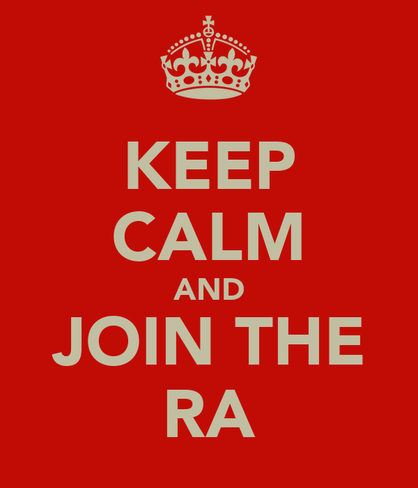 KEEP CALM AND JOIN THE RA