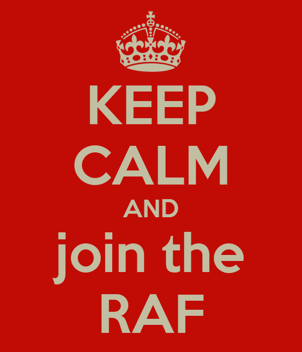 KEEP CALM AND join the RAF