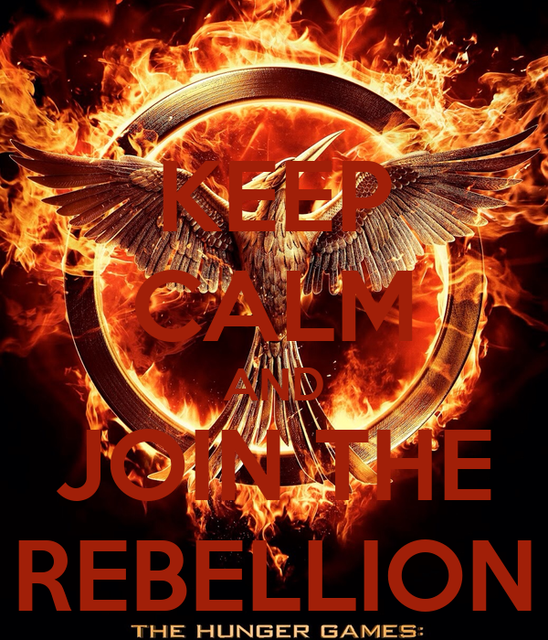 KEEP CALM AND JOIN THE REBELLION