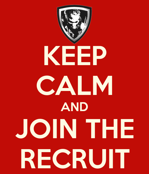 KEEP CALM AND JOIN THE RECRUIT