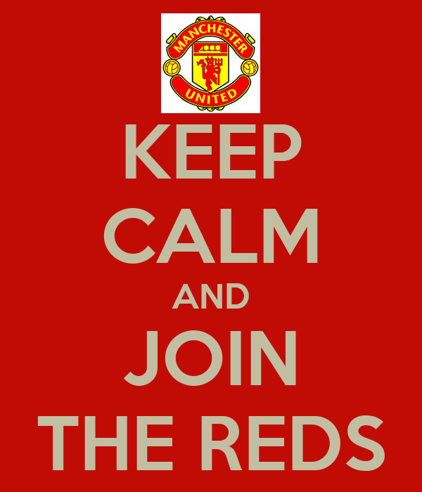 KEEP CALM AND JOIN THE REDS