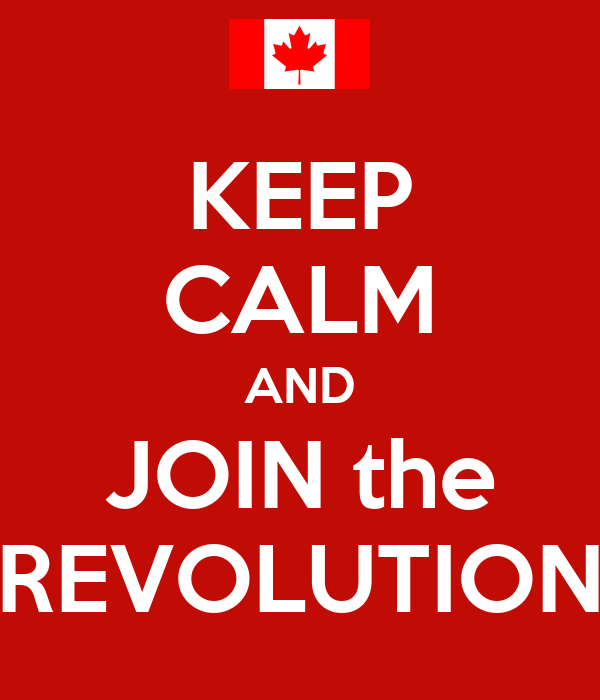 KEEP CALM AND JOIN the REVOLUTION