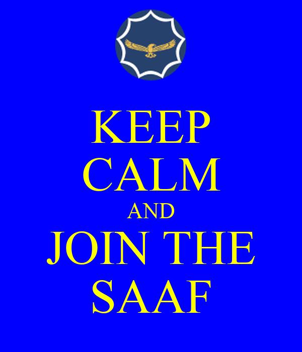 KEEP CALM AND JOIN THE SAAF