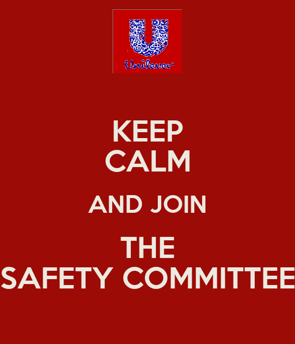 KEEP CALM AND JOIN THE SAFETY COMMITTEE