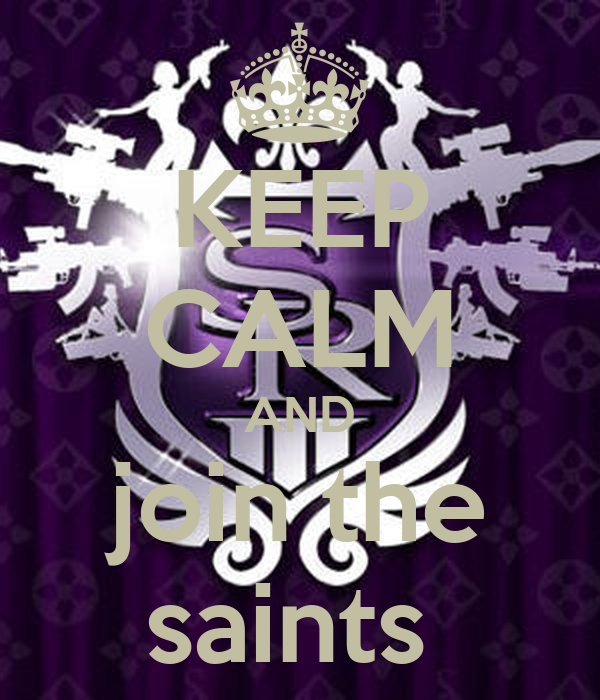 KEEP CALM AND join the saints