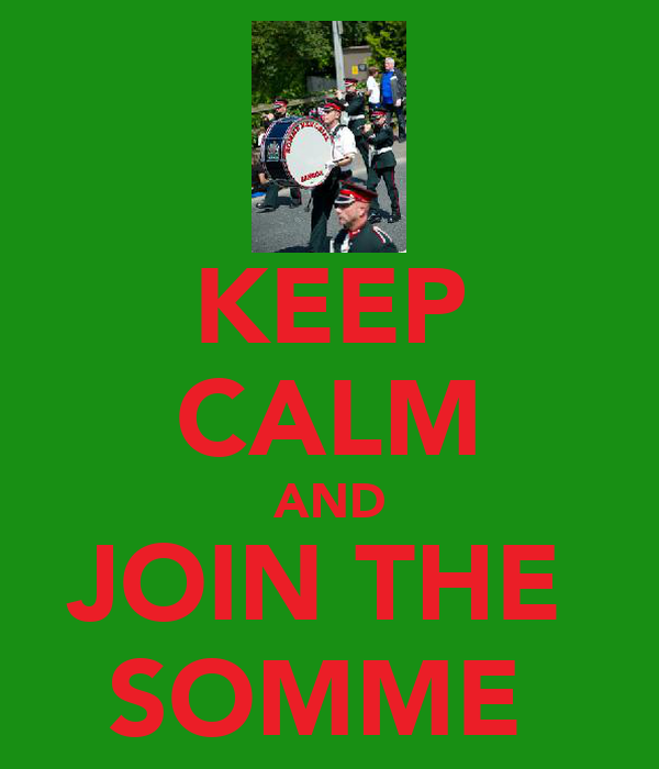 KEEP CALM AND JOIN THE  SOMME