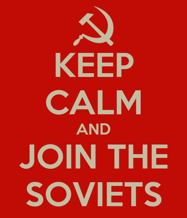 KEEP CALM AND JOIN THE SOVIETS