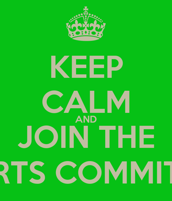 KEEP CALM AND JOIN THE SPORTS COMMITTEE