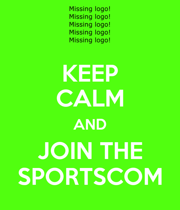 KEEP CALM AND JOIN THE SPORTSCOM