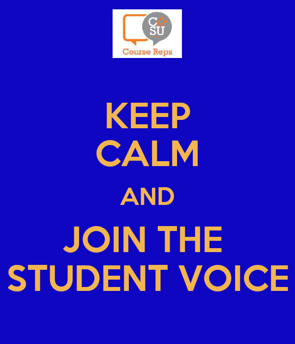 KEEP CALM AND JOIN THE  STUDENT VOICE
