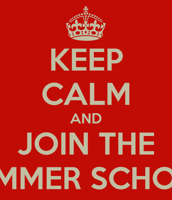 KEEP CALM AND JOIN THE SUMMER SCHOOL