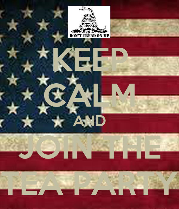 KEEP CALM AND JOIN THE TEA PARTY