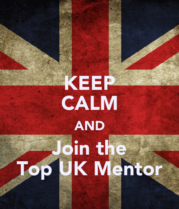 KEEP CALM AND Join the Top UK Mentor