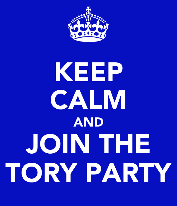 KEEP CALM AND JOIN THE TORY PARTY