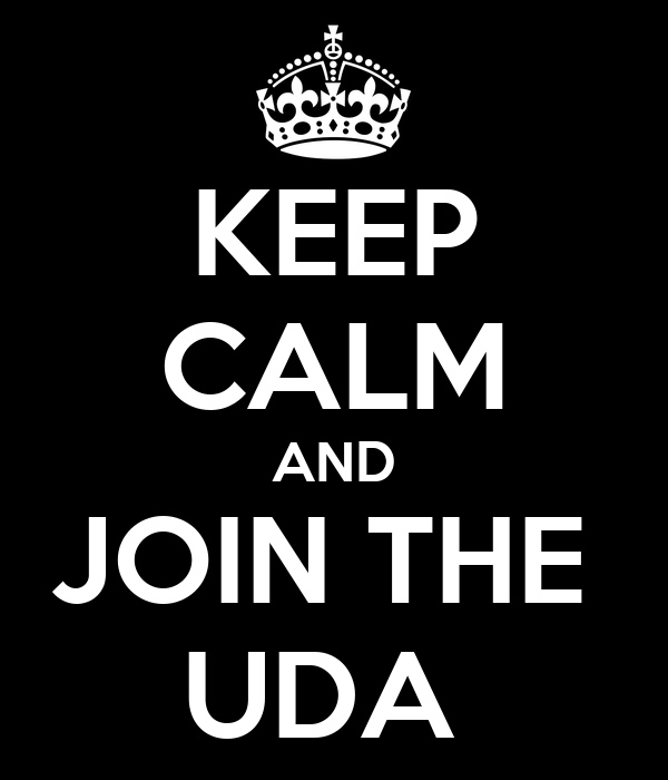 KEEP CALM AND JOIN THE  UDA