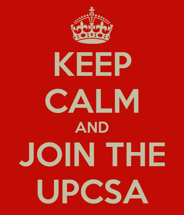 KEEP CALM AND JOIN THE UPCSA