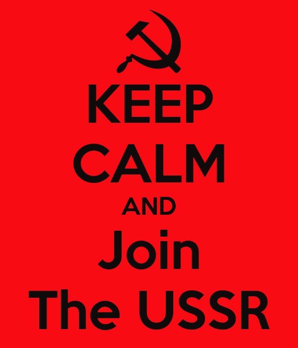 KEEP CALM AND Join The USSR