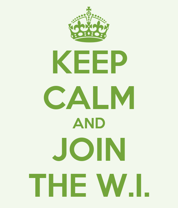 KEEP CALM AND JOIN THE W.I.