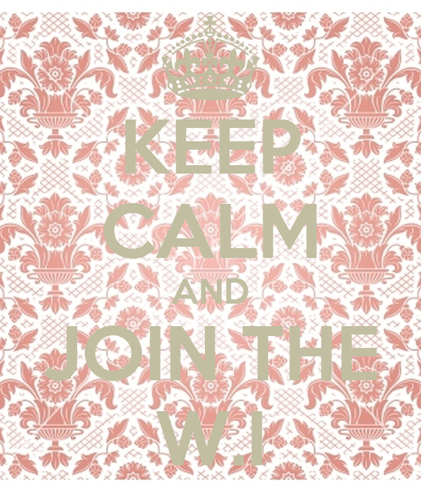 KEEP CALM AND JOIN THE W.I