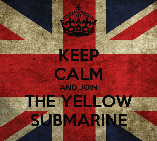 KEEP CALM AND JOIN THE YELLOW SUBMARINE