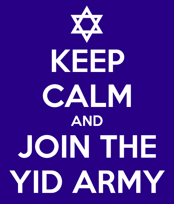 KEEP CALM AND JOIN THE YID ARMY